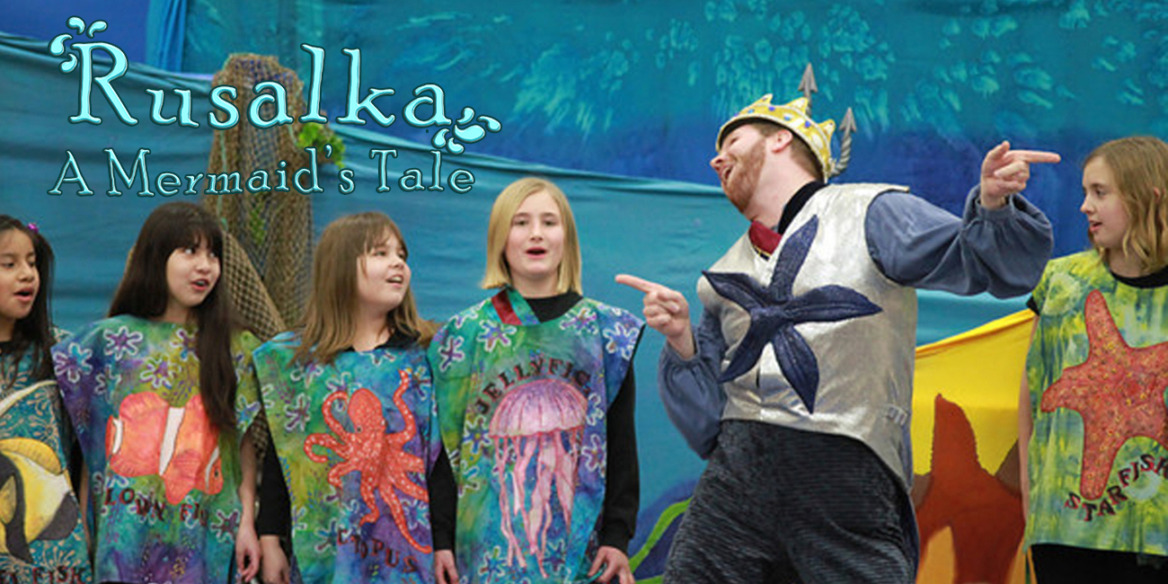 Family Opera Day featuring Rusalka: A Mermaid's Tale