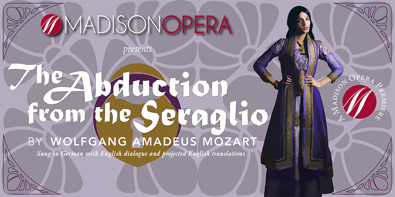 Madison Opera presents The Abduction from the Seraglio