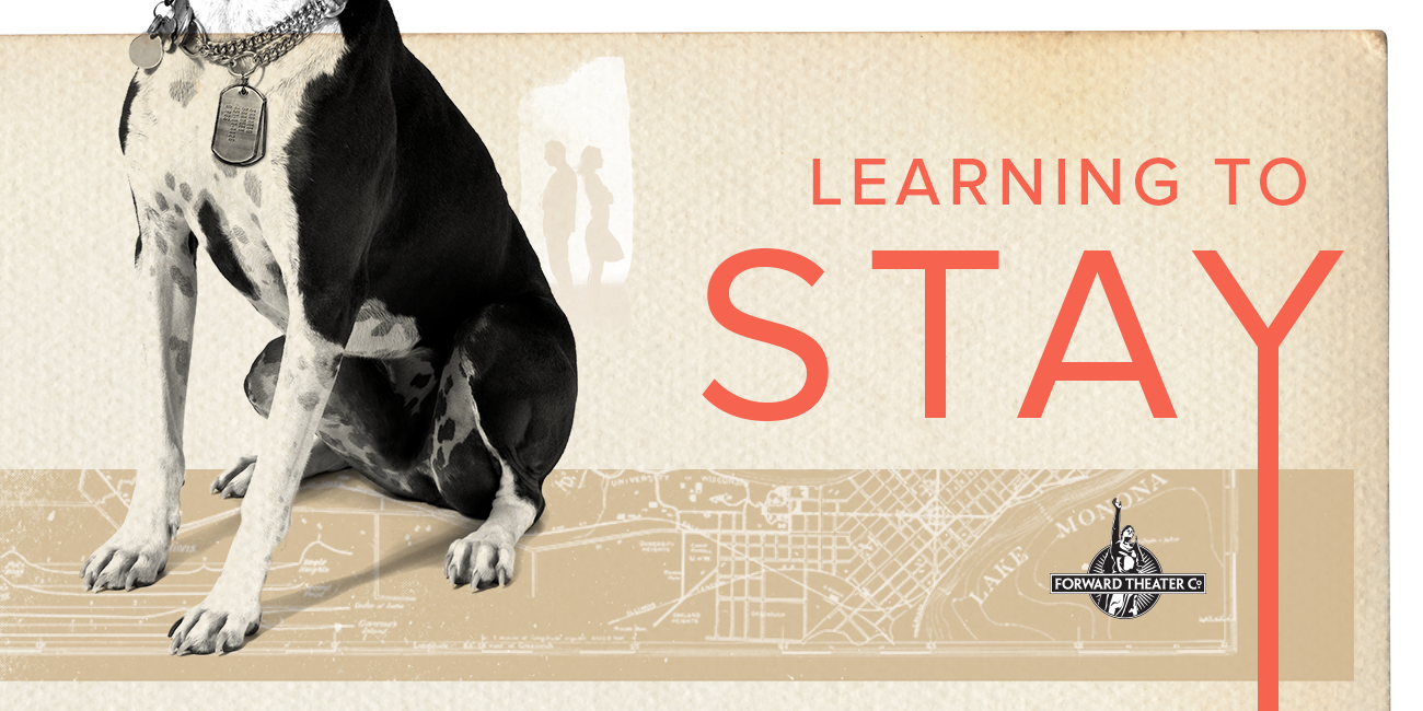 Learning to Stay, Presented by Forward Theater