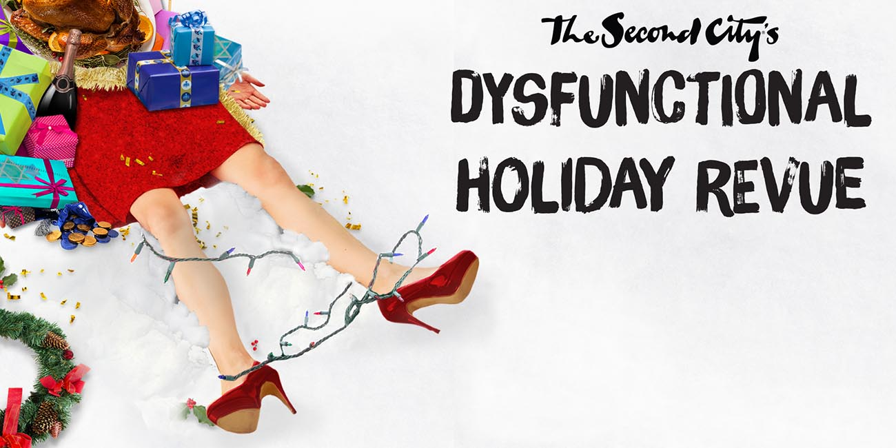 The Second City's Dysfunctional Holiday Revue