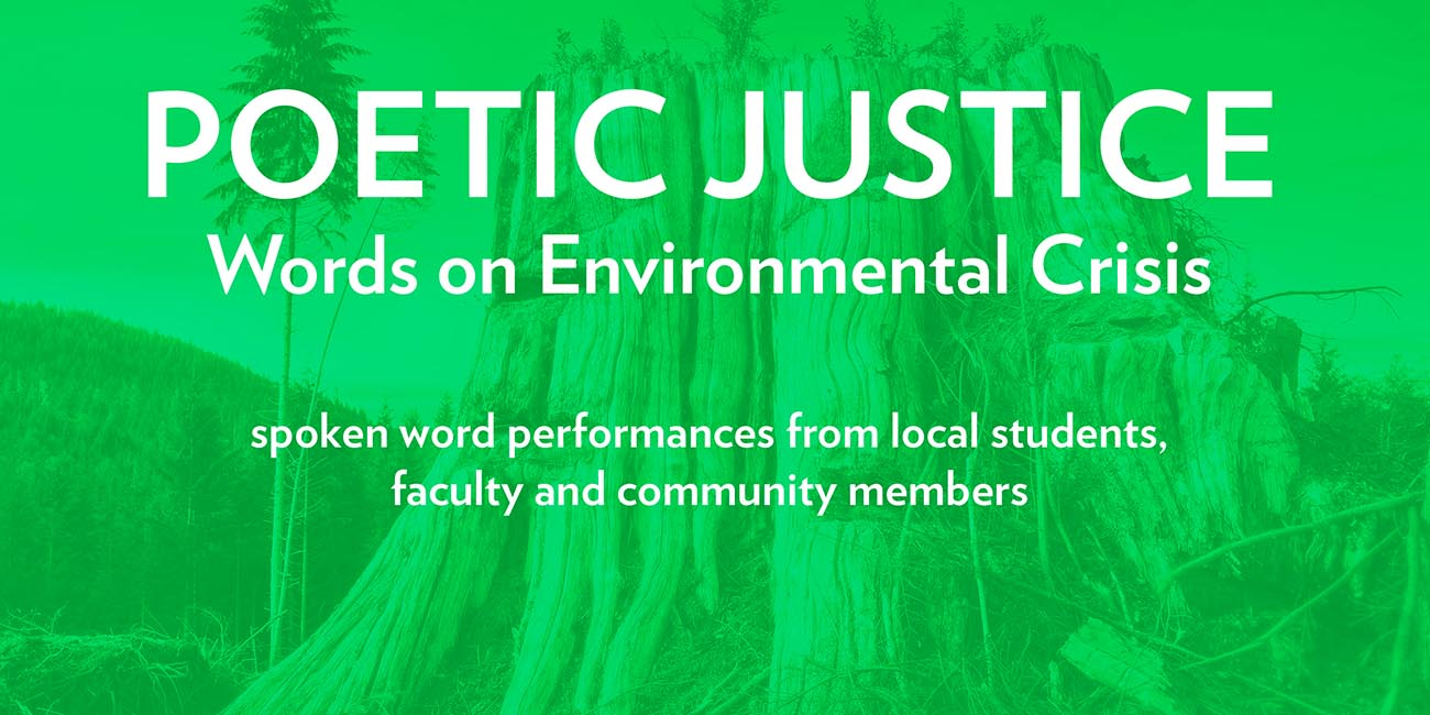 Overture Galleries: Poetic Justice: Words on Environmental Crisis
