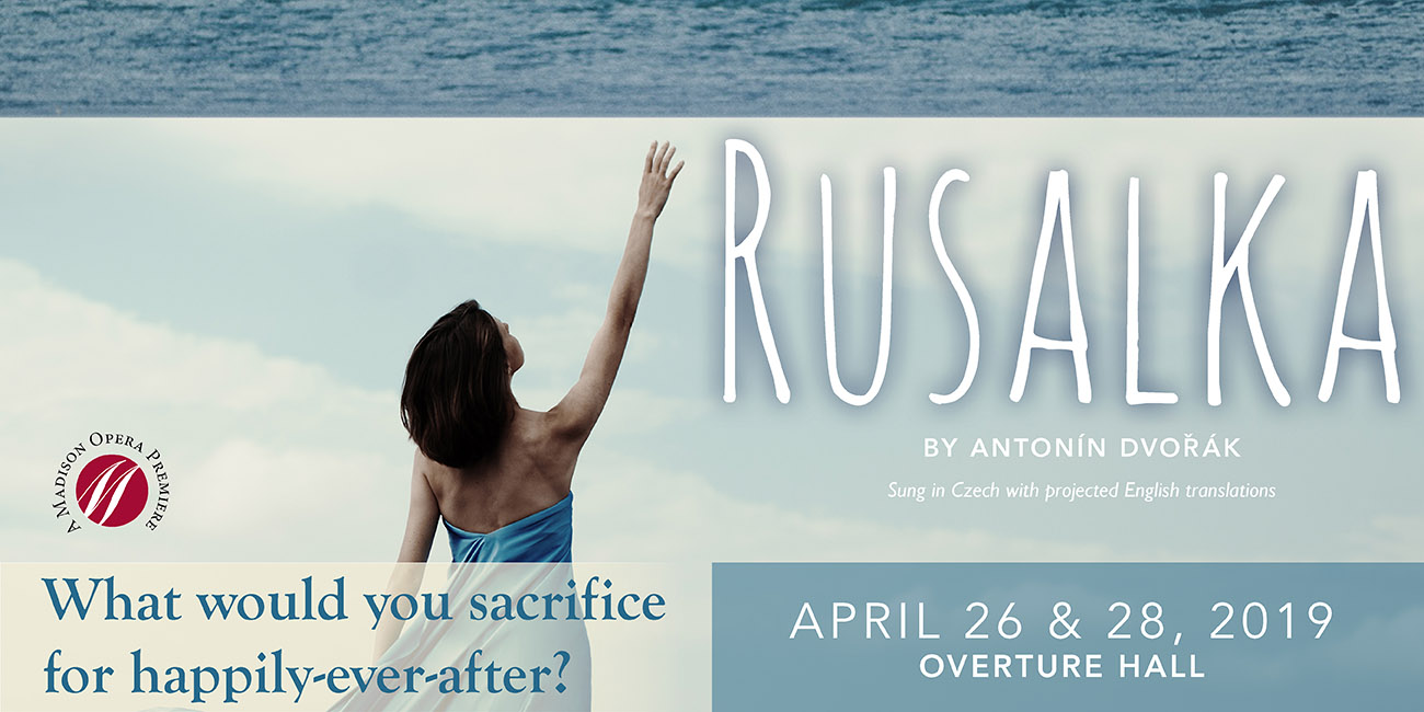 Madison Opera – Rusalka