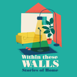 Within These Walls: Stories of Home