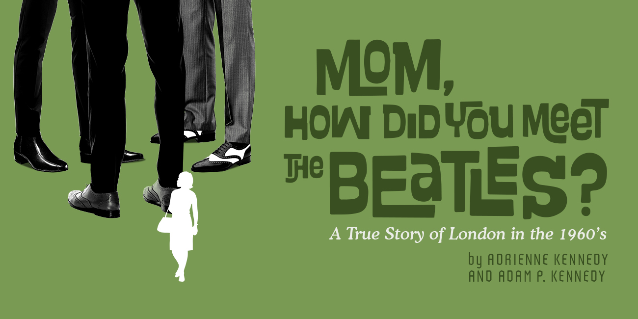 Forward Theater Company - Mom, How Did You Meet The Beatles?